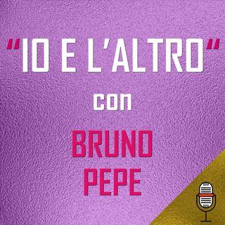 Io e l'altro con Bruno Pepe