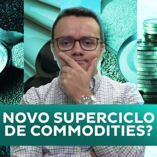 Estamos vivendo um novo superciclo de commodities?