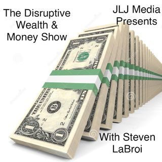 The Disruptive Wealth & Money Show