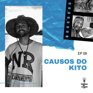Ep 09 - Causos do Kito
