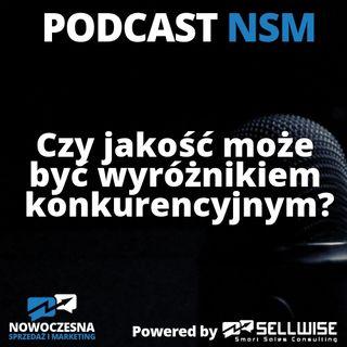 NSM 013: Czy jakość może być wyróżnikiem konkurencyjnym?