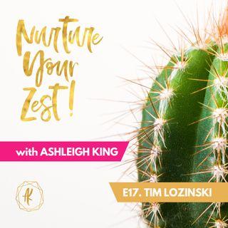 #NurtureYourZest Episode 17 with special guest Tim Lozinski