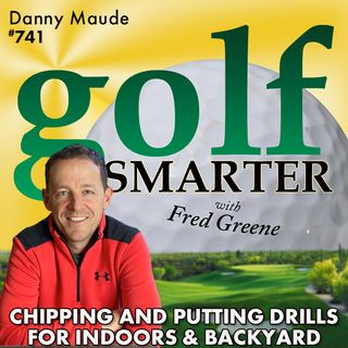 Chipping & Putting Drills for Indoors and Backyard with Danny Maude