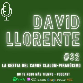 #32 David Llorente | La bestia del canoe slalom - piragüismo