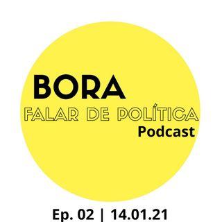 Bora falar de política - 14 de Janeiro de 2021
