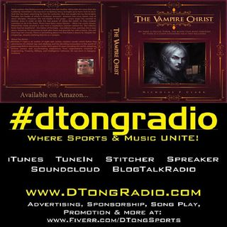 #dtongradio presents...Another Independent Music Playlist - Powered by 'The Vampire Christ' by Nicholas Clark