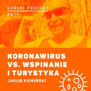 #014 8a.pl - Jakub Kamiński. Koronawirus vs. wspinanie i turystyka