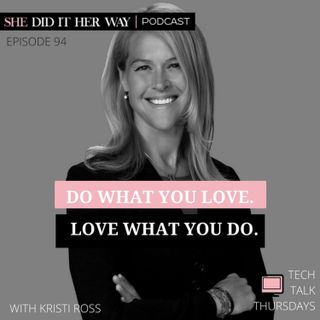 SHD094: Do What You Love. Love What You Do. | A Conversation with Kristi Ross