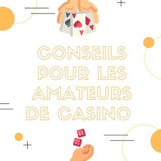 Conseils Pour les Amateurs de Casino