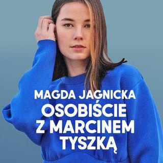 Magda Jagnicka: Osobiście z Marcinem Tyszką