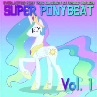 Super Ponybeat - My Little Pony Theme (Europener Mix) by Eurobeat Brony