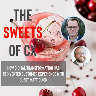 Episode 4: Matt Dixon - How Digital Transformation Has Reinvented Customer Experience