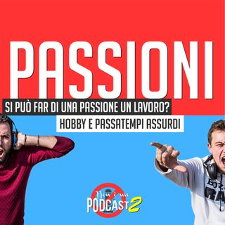Podcast #30: PASSIONI