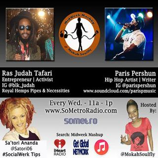 MidWeek MashUp hosted by @MokahSoulFly with special contributor @Satori06 Show 36 Nov 16 2016 artist Paris P & Entrepreneur Ras Judah