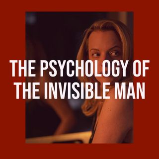 The Psychology of The Invisible Man (2020)