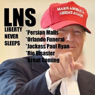 Liberty Never Sleeps 06/20/16 Show