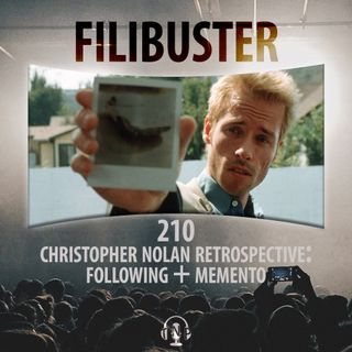 210 - Christopher Nolan Retrospective: Following & Memento