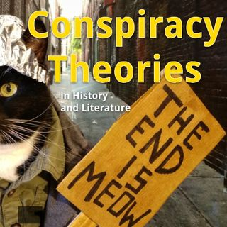 Conspiracy Theories in History and Lit