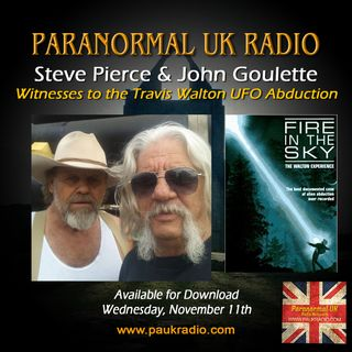 Paranormal UK Radio Show - Steve Pearce and John Goulette - The Travis Walton UFO Abduction - 11/11/20