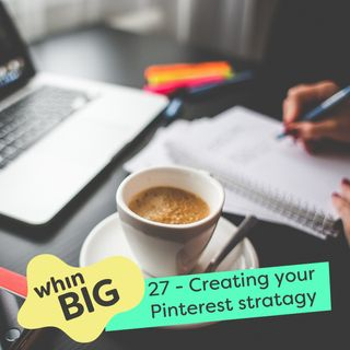 27 - Creating your Pinterest marketing strategy