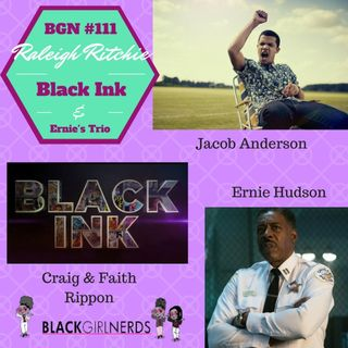 BGN #111 I Raleigh Ritchie, Black Ink and Ernie's Trio