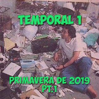 Temporal 1 - Primavera 2019 pt. 1