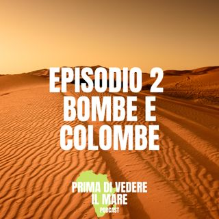 Episodio 2 - bombe e colombe