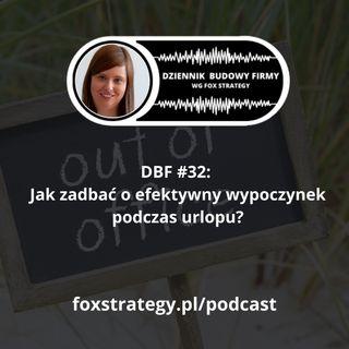 DBF #32: Jak zadbać o efektywny wypoczynek podczas urlopu? [BIZNES]