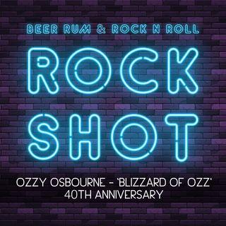 'Rock Shot' (OZZY OSBOURNE 40TH ANNIVERSARY OF 'BLIZZARD OF OZZ')