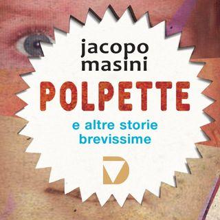 "Jacopo Masini ""Polpette"""