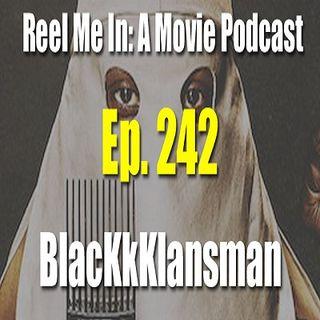 Ep. 242: BlacKkKlansman