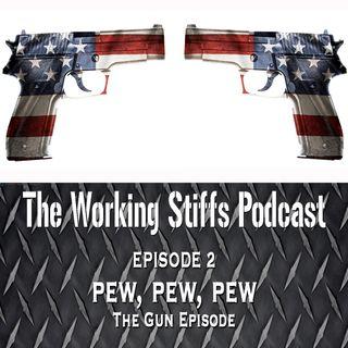 Episode 2: Pew, Pew, Pew! The Gun Episode