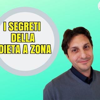 Episodio 6 - LA DIETA A ZONA - Pregi e difetti della dieta di Berry Sears