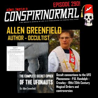 Conspirinormal Episode 290- T Allen Greenfield (Secret Cipher of the UFOnauts.)