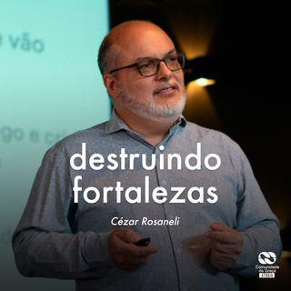 Destruindo fortalezas // Cézar Rosaneli