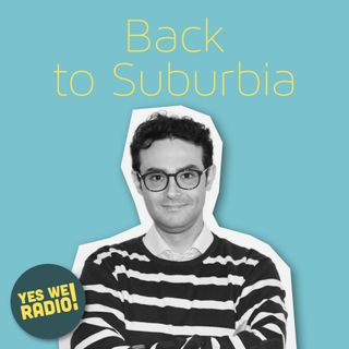 BACK TO SUBURBIA - VIAGGIO N°4