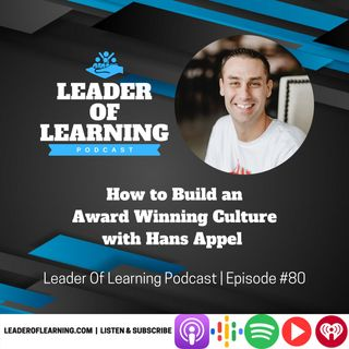 How to Build an Award Winning Culture with Hans Appel