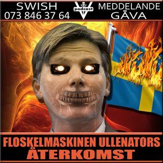 FLOSKELMASKINEN ULLENATORS ÅTERKOMST