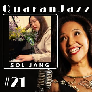 QuaranJazz episode #21 - Interview with Sol Jang