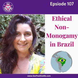 E107: Ethical Non-Monogamy in Brazil