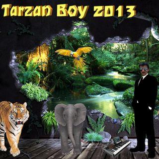 TARZAN BOY 2013
