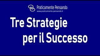 Tre strategie per il successo