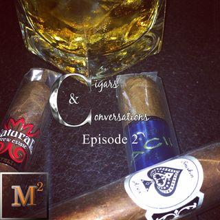 Cigars & Conversations Episode 2