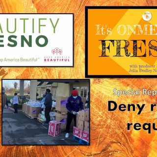ONME Fresno: Get an update of Planning Commission meeting, Beautify Fresno and Black church food-giveaway circuit
