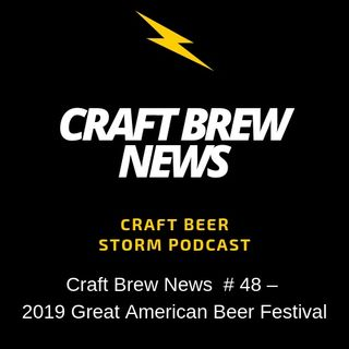 Craft Brew News  # 48 – 2019 Great American Beer Festival