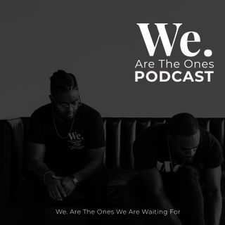 WE | Episode Zero: Welcome To The WE Society Podcast