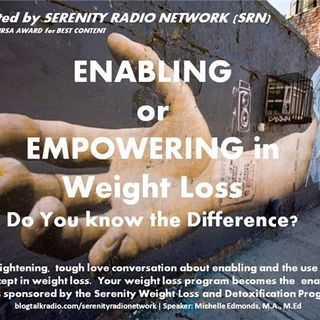 Enabling or Empowering in Weight Loss: Know the Difference, Michelle Edmonds