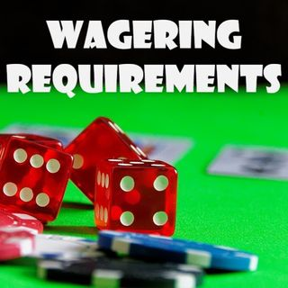 Ep. XXXVI - Wagering Requirements In Casino - Friends Or Foes?