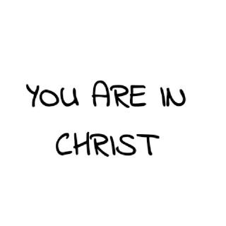 You are in Christ