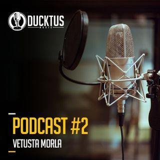 Podcast #2 Ducktus - Vetusta Morla